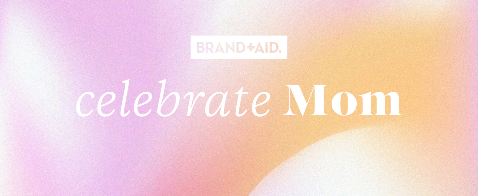Brand+Aid Mother Day Blog Banner